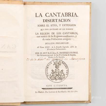 La Cantabria: Disertación sobre el Sitio y Extensión que tuvo en tiempo de los romanos la región de los cantabros, con noticia de las regiones confinantes y de varias poblaciones antiguas: