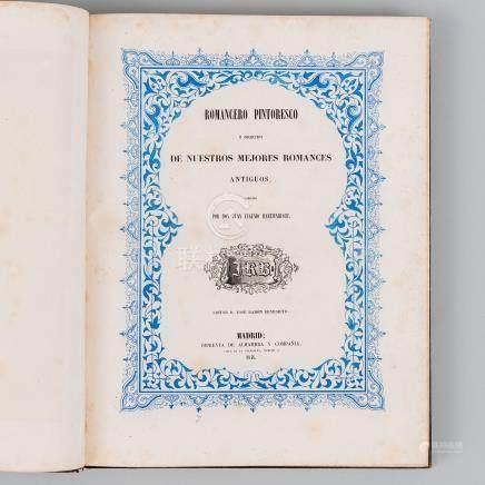 Romancero pintoresco o Colección de nuestros mejores romances antiguos dirigida por Don Juan Eugenio Hartzenbusch