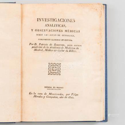 Investigaciones Analíticas y Observaciones médicas sobre las aguas de Guesalaga, comunmente llamadas de Cestona.