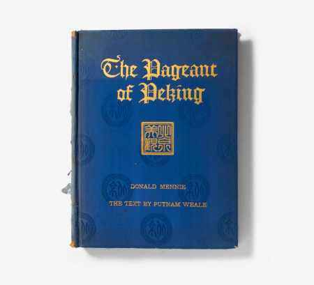 DONALD MEANNIE: THE PAGEANT OF PEKING.