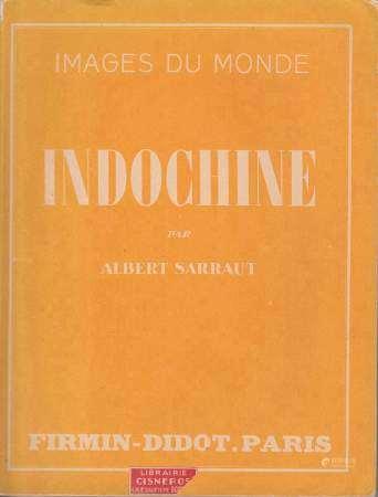 1930 SARRAUT (Albert),  Indochine, images du monde,  Editions Firmin-Didot. Paris [...]