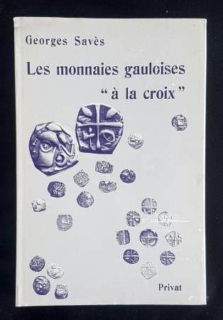 Les monnaies gauloises à la croix Par Georges Saves 238 pages, très bon état