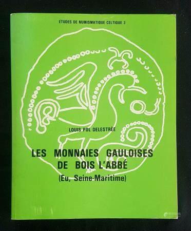 Les monnaies gauloises de Bois l'Abbé (Seine Maritime) Par Louis Pol Delestrée 355 pages, très