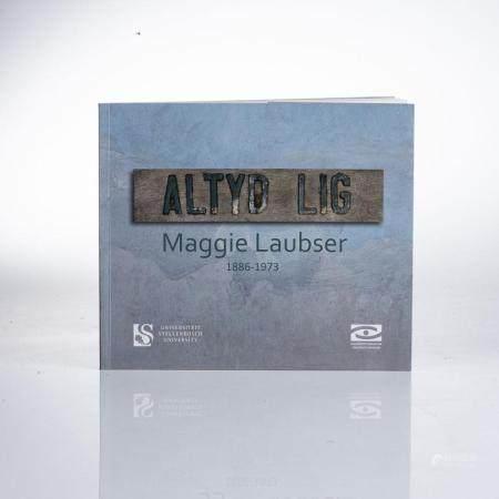 ALTYD LIG: MAGGIE LAUBSE, 1886-1973