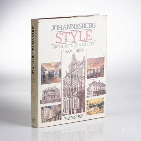 JOHANNESBUG STYLE: ACHITECTUE AND SOCIETY 1880S-1960S