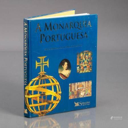 A MONARQUIA PORTUGUESA REIS E RAINHAS NA HISTÓRIA DE UM POVO