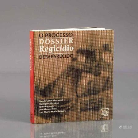 O PROCESSO DOSSIER REGICÍDIO DESAPARECIDO