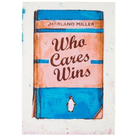 HARLAND MILLER (B. 1964) Who Cares Wins